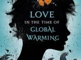 REVIEW: Love in the Time of Global Warming by Francesca Lia Block