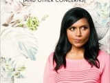 REVIEW: Is Everyone Hanging Out Without Me? (And Other Concerns) by Mindy Kaling