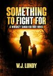 Something to Fight for (Whiskey Tango Foxtrot #5)